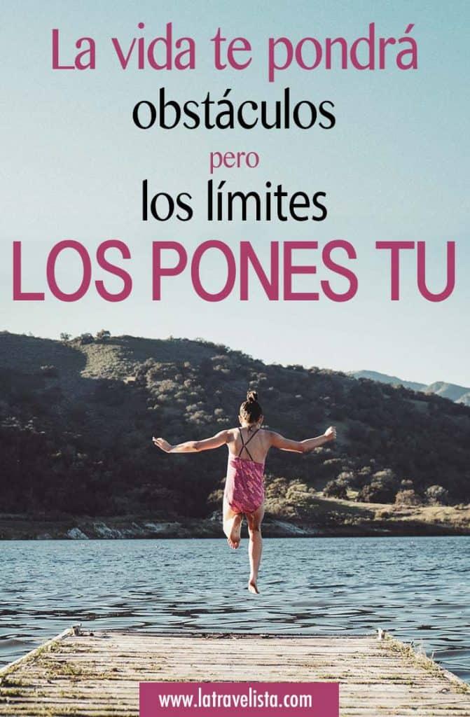 Frase motivadora: la vida te pondrá obstáculos pero los límites los pones tú