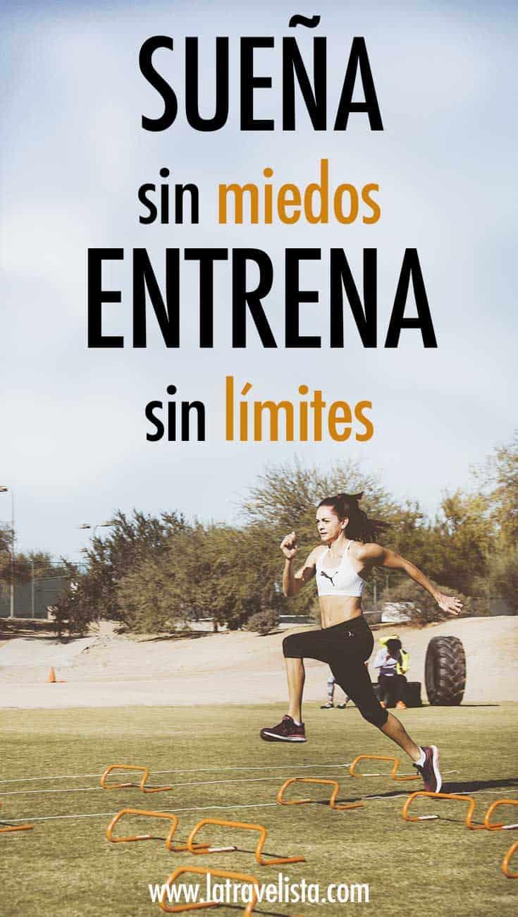 sueña sin miedos, entrena sin límite