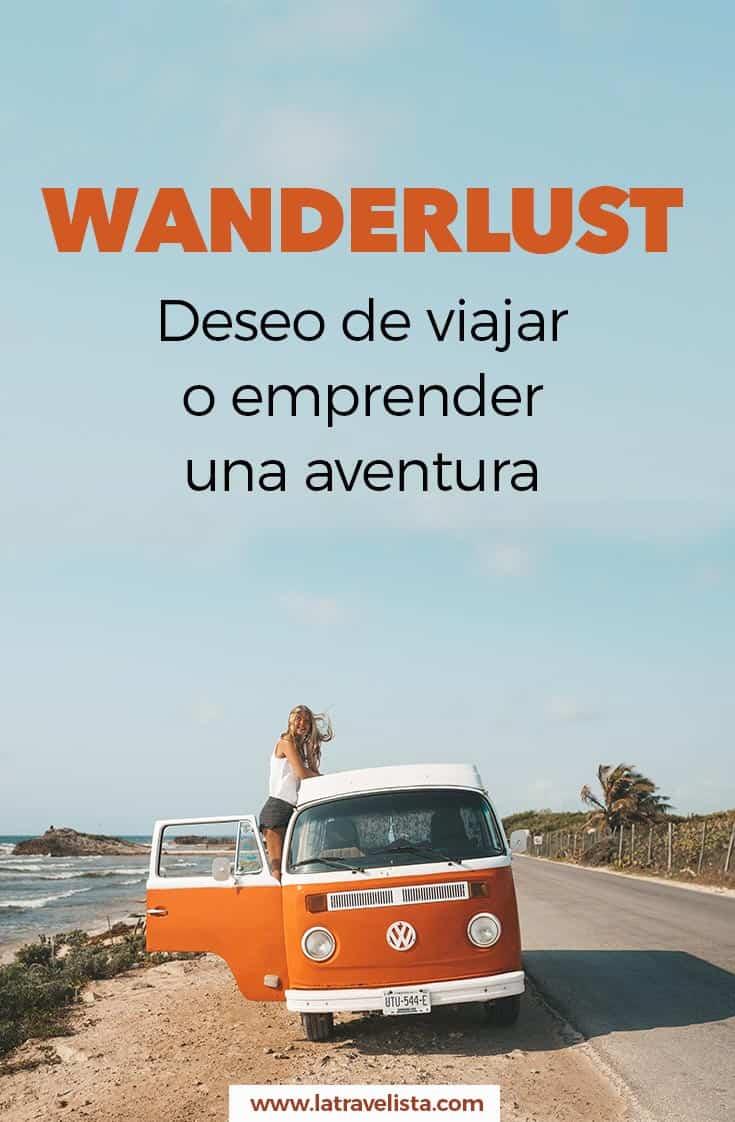 Wanderlust: deseo de viajar o emprender una aventura