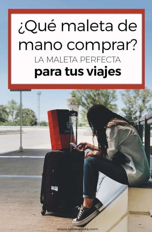 ¿Qué maleta de mano comprar? La maleta PERFECTA para tus VIAJES