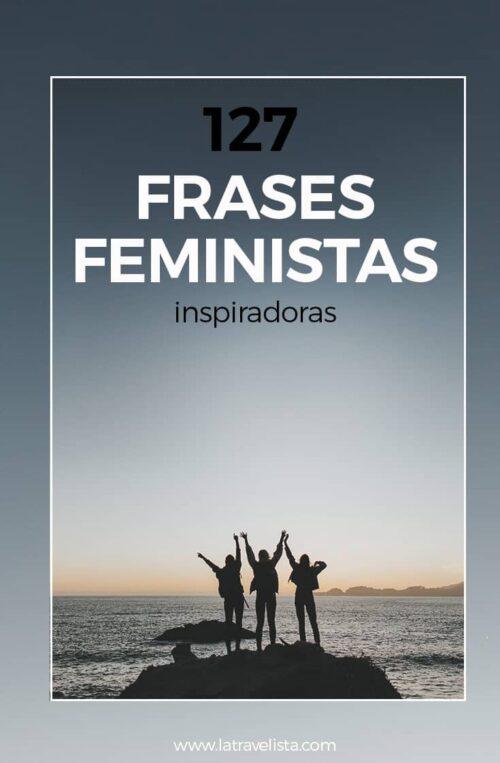 127 Frases Feministas 2020 Para Inspirarte A Armarte