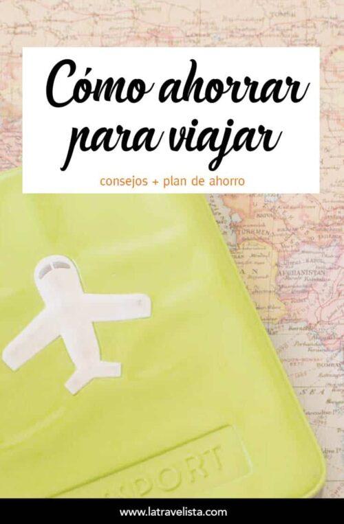 Cómo ahorrar para viajar consejos
