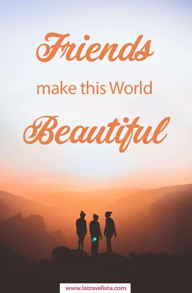 Friends quote beautiful world