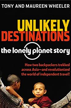 Unlikely Destinations: The LP Story -  Tony & Maureen Wheeler