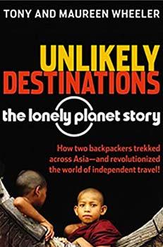 Unlikely Destinations: The LP Story - Tony & Maureen Wheeler