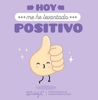 Hoy me he levantado positivo.