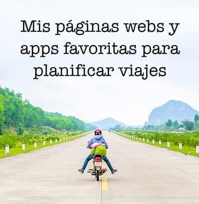 Todas mis paginas webs y apps favoritas para planificar viajes a tu medida.