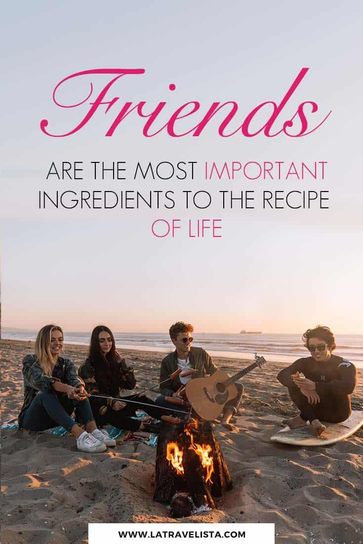 Los amigos son el ingrediente más importante en la receta de la vida
